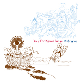 Baikonour - Your Ear Knows Future
