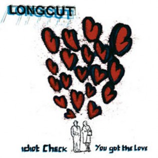 The Longcut - Idiot Check / You Got The Love